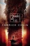 2nde vie Fabrice Colin La derniere guerre tome 2