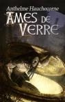 Ames de verre Anthelme Hauchecorne Le Sidh tome 1