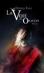 Aylus Estelle Faye La Voie des Oracles tome 3