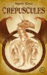 Crepuscules Anais Cros Les lunes de sang tome 4