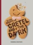 Gretel and the dark Eliza Granville