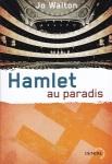 Hamlet au paradis Jo Walton Subtil changement tome 2