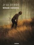 Je suis ton ombre Morgane Caussarieu