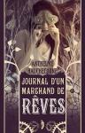 Couverture du livre Journal d un marchand de reves Anthelme Hauchecorne