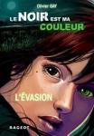 L evasion Olivier Gay Le noir est ma couleur tome 4