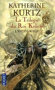 La trilogie du Roi Kelson Katherine Kurtz