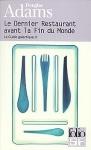 Le dernier restaurant avant la fin du monde Douglas Adams H2G2 tome 2