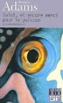 Salut et encore merci pour le poisson Douglas Adams H2G2 tome 4