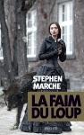 La faim du loup Stephen Marche