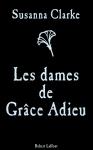 Les dames de Grace Adieu de Susanna Clarke