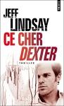 Ce cher Dexter Jeff Lindsay