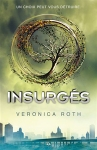 Les insurges Veronica Roth Divergent tome 2