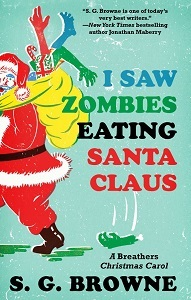 I saw zombies eating Santa Claus S.G. Browne
