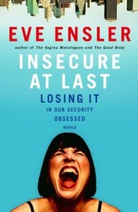 insecure at last Eve Ensler