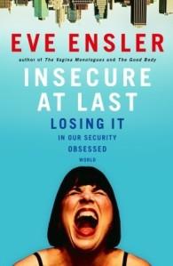insecure at last Eve Ensler