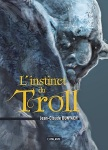 L instinct du troll Jean-Claude Dunyach